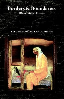 Borders and Boundaries By Menon, Ritu/ Bhasin, Kamla/ Kamla, Bhasin