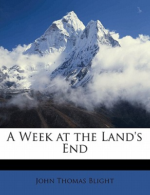 Nabu Press A Week at the Land's End by Blight, John Thomas [Paperback] at Sears.com